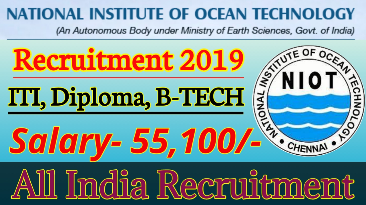 National Institute of ocean Technology NIOT recruitment 2019 Project Scientific/ Project Scientific Assistant/ Project Technician