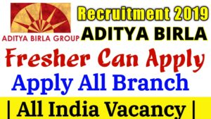 Aditya Birla Group Recruitment 2019 For For Frisher | Private Job in 2019