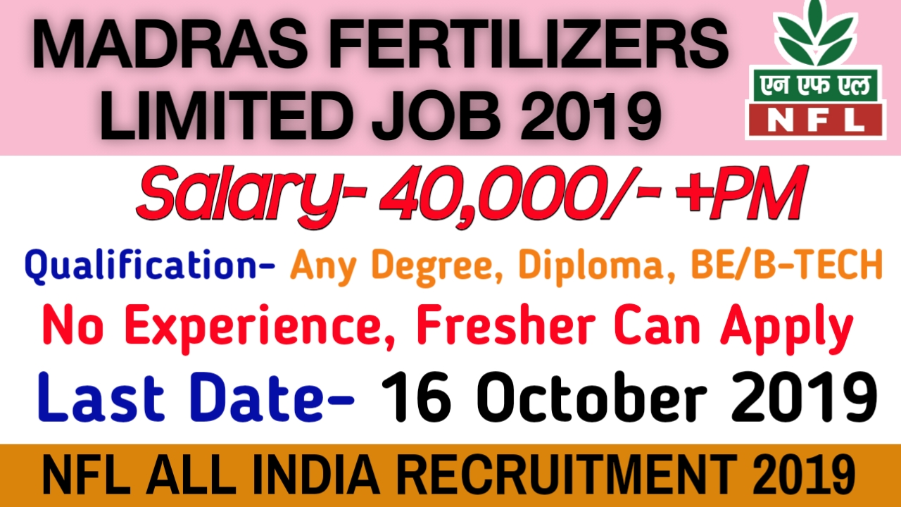 MADRAS FERTILIZERS LIMITED Recruitment 2019   MFL Recruitment Technical Assistant Trainees, Graduate Engineering Trainees   Any Degree/BE/BTech/Diploma