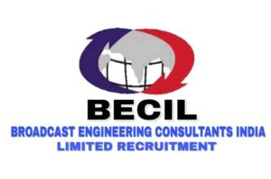 BECIL Recruitment 2019 – Apply Online for 3895 Posts Skilled & Unskilled Manpower