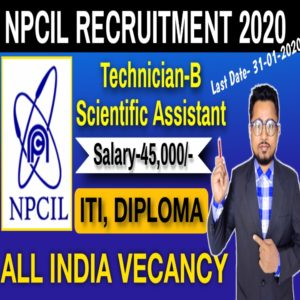 NPCIL Recruitment 2020 for 102 Scientific Assistant/ B & Technician- B Posts Apply Online