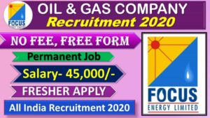 Focus Energy Recruitment 2020 for 265 Admin, Engineer, Mud Chemist & Various Job Vacancies
