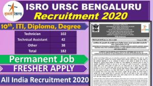 ISRO URSC Recruitment 2020 For 182 post Technician, Technical Assistant SCIENTIFIC ASSISTANT And Other post