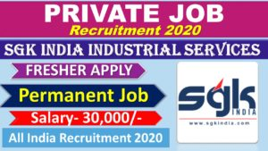SGK India Industrial Services Recruitment 2020 || Private Job in 2020