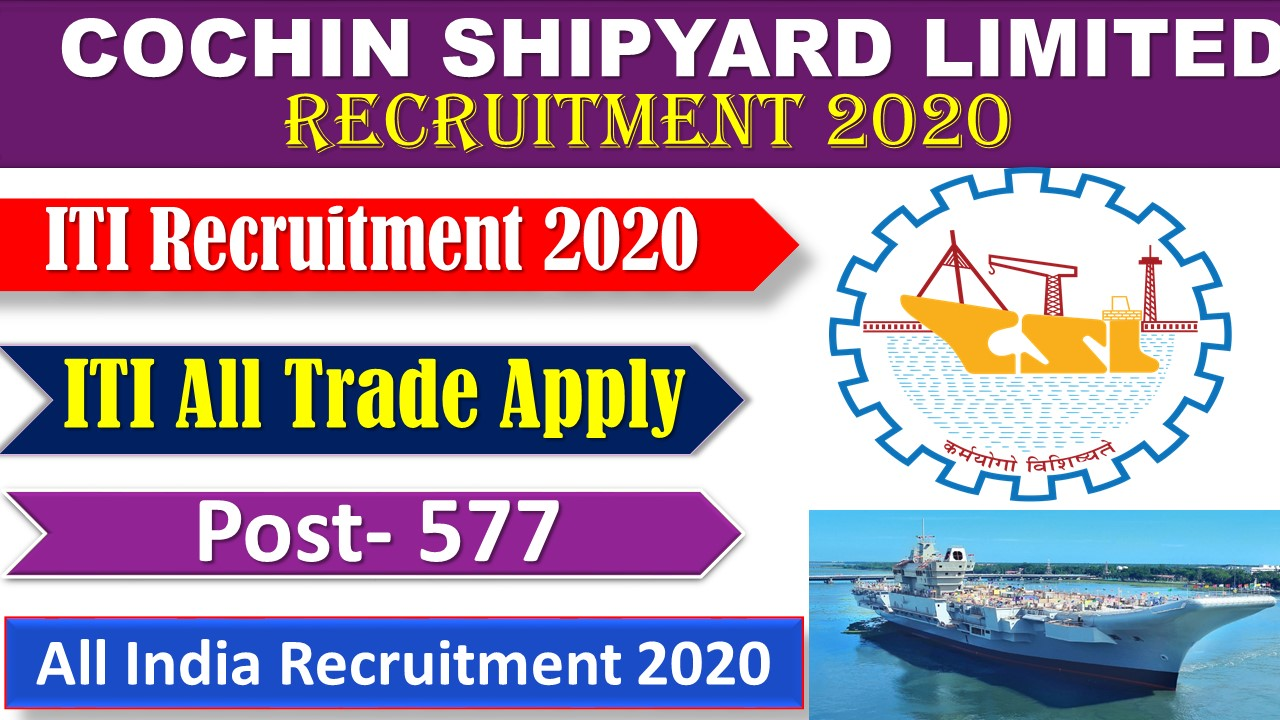 Cochin Shipyard Limited  Recruitment 2020 Selection Of Workmen On Contract Basis