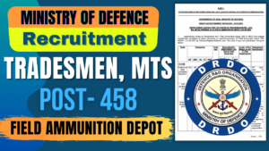 MINISTRY OF DEFENCE Recruitment 2021 for Tradesmen, MTS, etc. Post- 458,